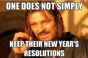 Resolutions are not to be kept, Goals are